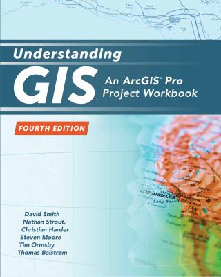 Understanding GIS: An ArcGIS Project Workbook [With DVD ROM] 9781589482425