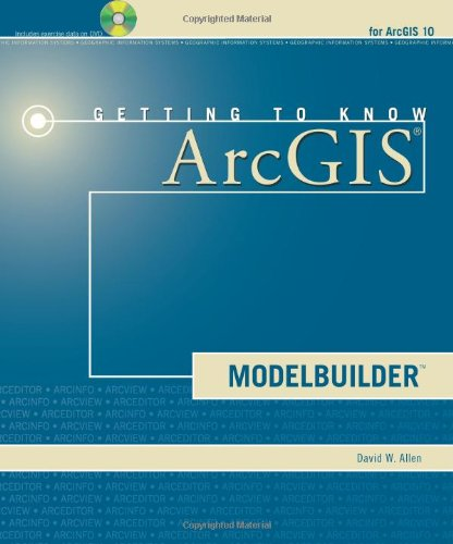 Getting to Know ArcGIS Modelbuilder [With CDROM] 9781589482555
