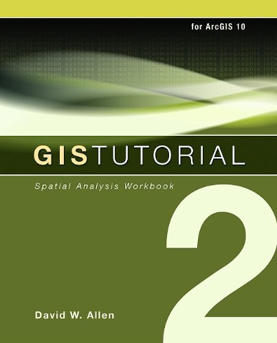 GIS Tutorial 2: Spatial Analysis Workbook [With CDROM and DVD] 9781589482586