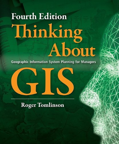 Thinking about GIS: Geographic Information System Planning for Managers 9781589482739