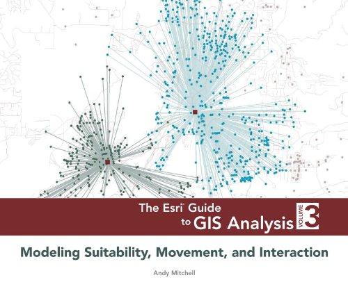 The ESRI Guide to GIS Analysis, Volume 3