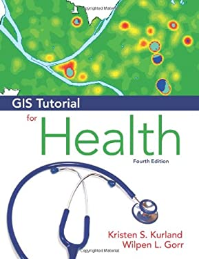 GIS Tutorial for Health: Fourth Edition 9781589483132