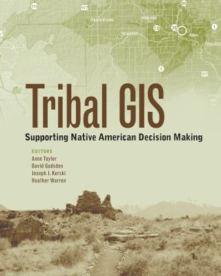Tribal GIS: Supporting Native American Decision Making 9781589483200