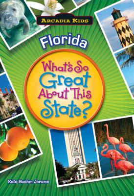 Florida: What's So Great about This State? 9781589730137