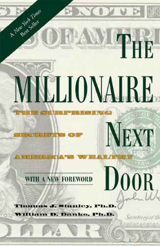 The Millionaire Next Door: The Surprising Secrets of America's Wealthy 9781589795471