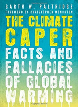 The Climate Caper: Facts and Fallacies of Global Warming 9781589795488