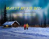 Mardy Murie Did!: Grandmother of Conservation