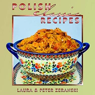 Polish Classic Recipes 9781589809611