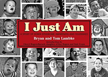 I Just Am: A Story of Down Syndrome Awareness and Tolerance 9781589850804