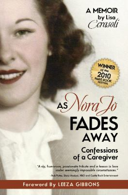 As Nora Jo Fades Away: Confessions of a Caregiver 9781589851900