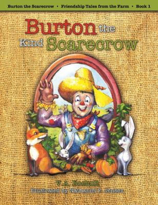 Burton the Kind Scarecrow: Friendship Tales from the Farm, Book 1 9781589852020