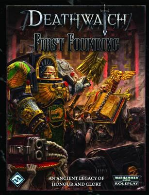 Deathwatch: First Founding 9781589947849