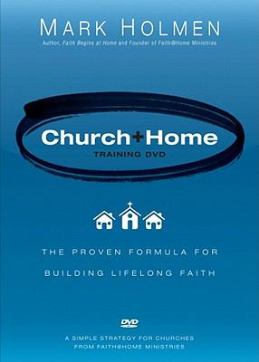Church + Home Training DVD: The Proven Formula for Building Lifelong Faith 9781589973077