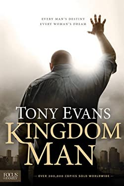 Kingdom Man: Every Man's Destiny, Every Woman's Dream 9781589976856