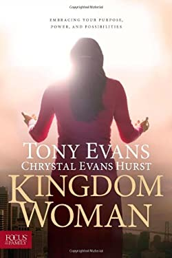 Kingdom Woman: Embracing Your Purpose, Power, and Possibilities 9781589977433