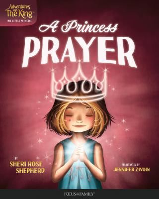 A Princess' Prayer (Adventures with the King: His Little Princess)