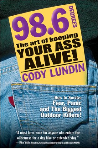98.6 Degrees: The Art of Keeping Your Ass Alive! 9781586852344