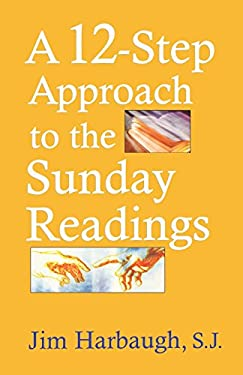 A 12-Step Approach to the Sunday Readings 9781580511285
