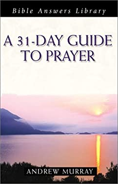 A 31-Day Guide to Prayer