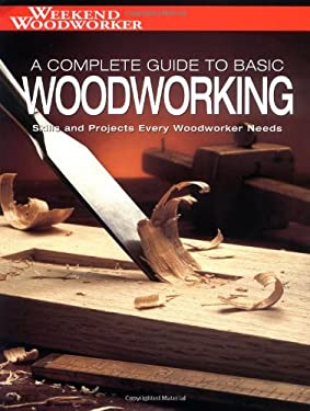 Black & Decker the Complete Guide to Basic Woodworking: Skills and Projects Every Woodworker Needs 9781589231795