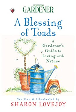 A Blessing of Toads: A Gardener's Guide to Living with Nature 9781588166548