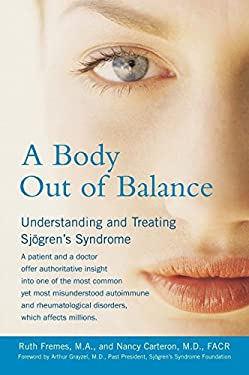 A Body Out of Balance: Understanding and Treating Sjogren's Syndrome 9781583331729