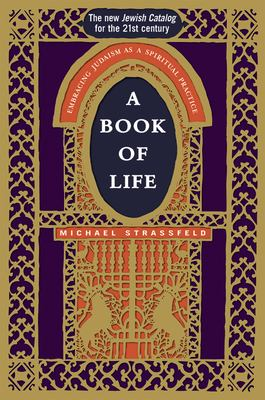 A Book of Life: Embracing Judaism as a Spiritual Practice 9781580232470