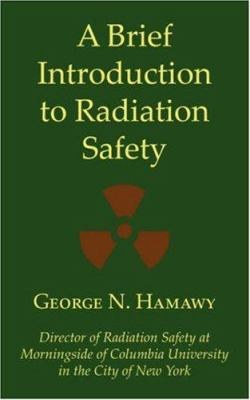 A Brief Introduction to Radiation Safety 9781587368936