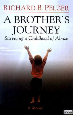 A Brother's Journey: Surviving a Childhood of Abuse 9781586217181