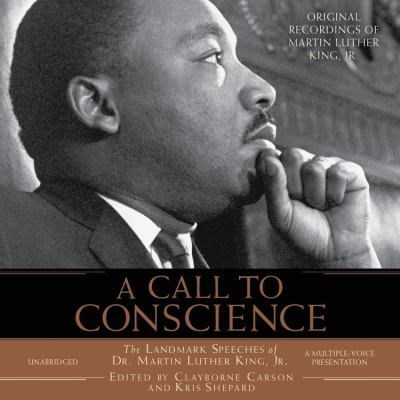 A Call to Conscience: The Landmark Speeches of Dr. Martin Luther King, JR. 9781586210465