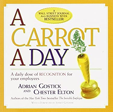 A Carrot a Day: A Daily Dose of Recognition for Your Employees 9781586855062