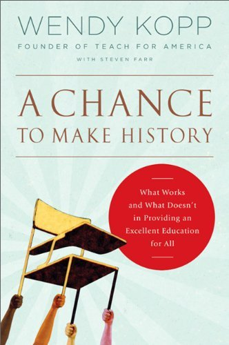 A Chance to Make History: What Works and What Doesn't in Providing an Excellent Education for All 9781586487409