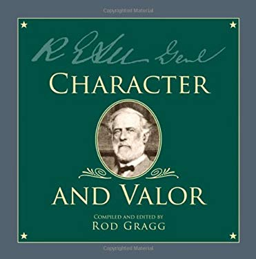 Robert E. Lee: Character and Valor 9781589807655