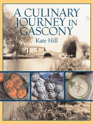 A Culinary Journey in Gascony: Recipes and Stories from My French Canal Boat 9781580085670