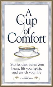A Cup of Comfort: Stories That Warm Your Heart, Lift Your Spirit, and Enrich Your Life 7141882