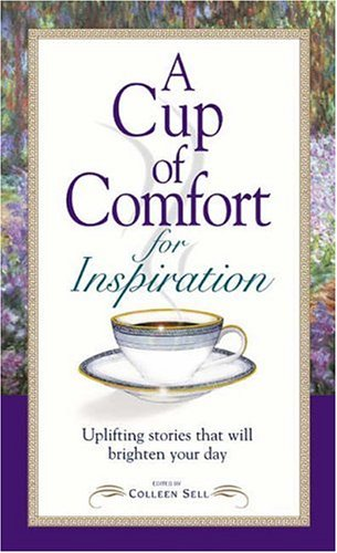 A Cup of Comfort for Inspiration: Uplifting Stories That Will Brighten Your Day 9781580629140