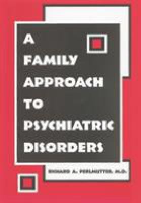 A Family Approach to Psychiatric Disorders 9781585621989