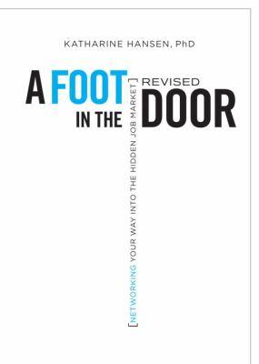 A Foot in the Door: Networking Your Way Into the Hidden Job Market 9781580088923