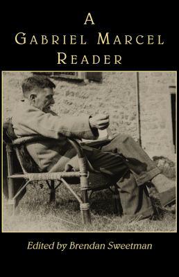 A Gabriel Marcel Reader 9781587313264