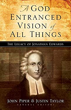 A God Entranced Vision of All Things: The Legacy of Jonathan Edwards 9781581345636