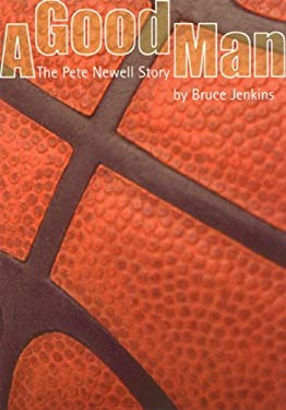 A Good Man: The Pete Newell Story 9781583940020
