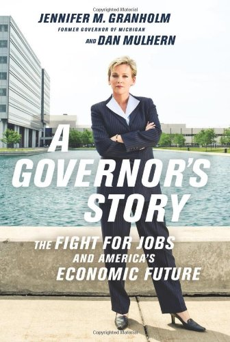 A Governor's Story: The Fight for Jobs and America's Economic Future 9781586489977