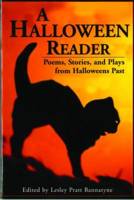 A Halloween Reader: Poems, Stories, and Plays from Halloween Past 9781589801769