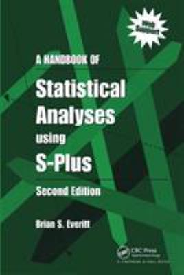 A Handbook of Statistical Analyses Using S-Plus, Second Edition 9781584882800