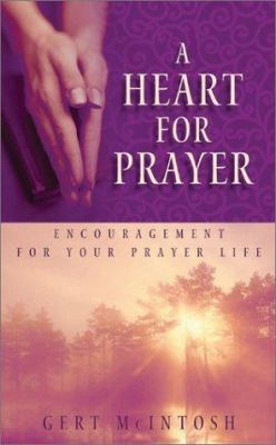 A Heart for Prayer: Encouragement for Your Prayer Life 9781586609825