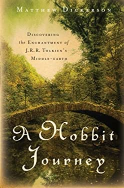 A Hobbit Journey: Discovering the Enchantment of J. R. R. Tolkien's Middle-Earth 9781587433009
