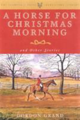 A Horse for Christmas Morning: And Other Stories 9781586670740