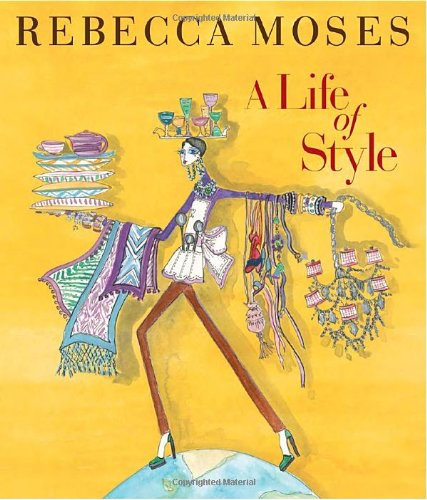 A Life of Style: Fashion, Home, Entertaining 9781580932936