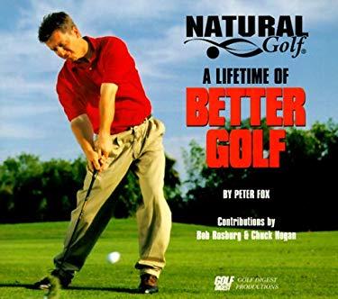 A Lifetime of Better Golf 9781583820087