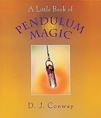 A Little Book of Pendulum Magic 9781580910934